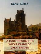 A Tour Through the Whole Island of Great Britain