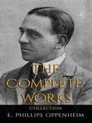 E. Phillips Oppenheim: The Complete Works