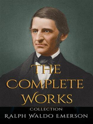 Ralph Waldo Emerson: The Complete Works