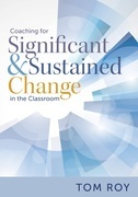 Coaching for Significant and Sustained Change in the Classroom