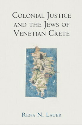 Colonial Justice and the Jews of Venetian Crete