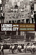 Latinos and the Liberal City