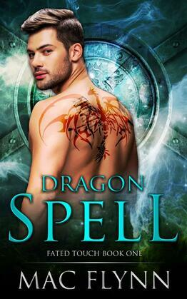 Dragon Spell: Fated Touch Book 1 (Dragon Shifter Romance)