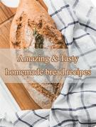 Amazing & Tasty homemade bread recipes