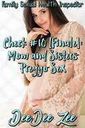 Check #10 [Finale]: Mom and Sisters Preggo Sex: Family Sexual Health Inspector