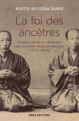 La foi des ancêtres. Chrétiens et catholiques dans la société villageoise japonaise