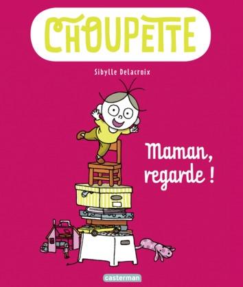 Choupette (Tome 2)  - Maman, regarde !