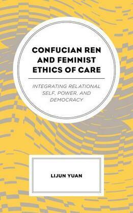 Confucian Ren and Feminist Ethics of Care