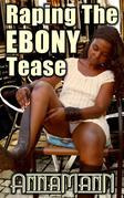 Raping The Ebony Tease