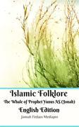 Islamic Folklore The Whale of Prophet Yunus AS (Jonah) English Edition