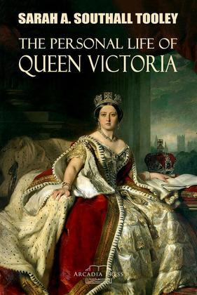 The Personal Life of Queen Victoria