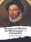 Essays of Michel de Montaigne — Complete