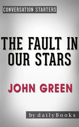 The Fault in Our Stars: by John Green | Conversation Starters