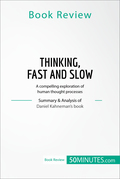 Book Review: Thinking, Fast and Slow by Daniel Kahneman