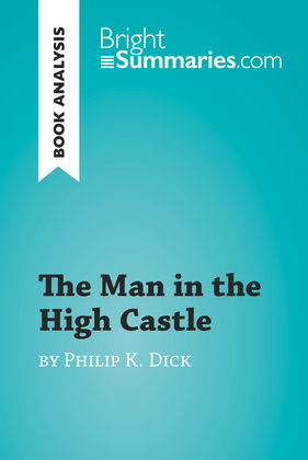 The Man in the High Castle by Philip K. Dick (Book Analysis)