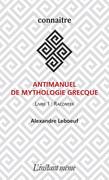 Antimanuel de mythologie grecque