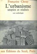 Urbanisme, utopies et réalités - Une anthologie