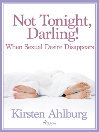 Not Tonight, Darling! When Sexual Desire Disappears
