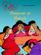 K for Kara 4 - Sleepover at Malou's