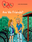 K for Kara 11 - Are We Friends?