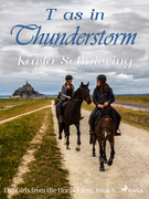 The Girls from the Horse Farm 6 - T as in Thunderstorm