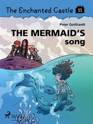 The Enchanted Castle 11 - The Mermaid s Song