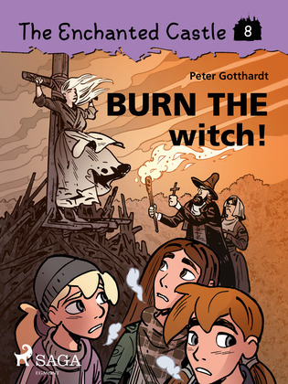The Enchanted Castle 8 - Burn the Witch!