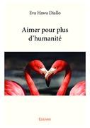Aimer pour plus d'humanité