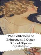 The Politeness of Princes, and Other School Stories