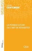 La permaculture ou l'art de réhabiter