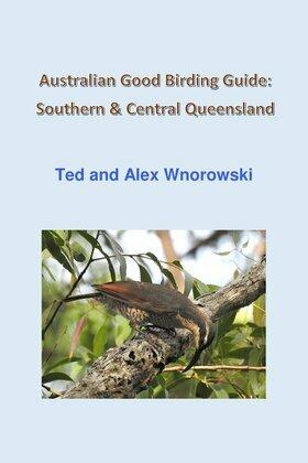 Australian Good Birding Guide: Southern & Central Queensland