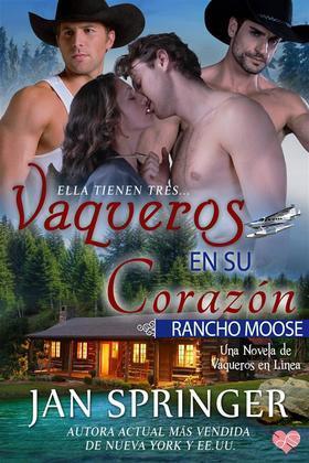 Vaqueros En Su Corazón ~ Rancho Moose