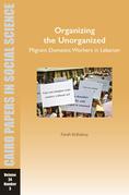 Organizing the Unorganized: Migrant Domestic Workers in Lebanon
