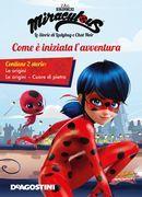 Le origini dell'avventura (Miraculous: le storie di Ladybug e Chat Noir)