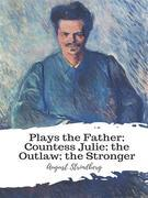 Plays the Father; Countess Julie; the Outlaw; the Stronger