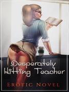 Desperately Hitting Teacher