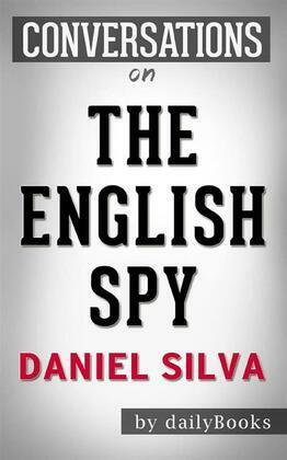 The English Spy (Gabriel Allon Series Book 15):byDaniel Silva   Conversation Starters