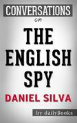 The English Spy (Gabriel Allon Series Book 15):by Daniel Silva  | Conversation Starters