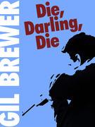 Die, Darling, Die!