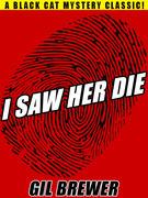 I Saw Her Die