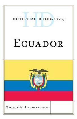 Historical Dictionary of Ecuador