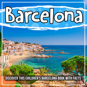 Barcelona: Discover This Children's Barelona Book With Facts
