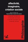 Affectivité, imaginaire, création sociale