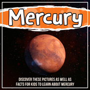 Mercury: Discover These Pictures As Well As Facts For Kids To Learn About Mercury