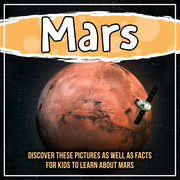 Mars: Discover These Pictures As Well As Facts For Kids To Learn About Mars