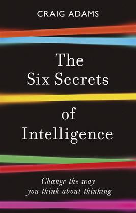 The Six Secrets of Intelligence