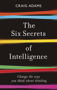 The Six Secrets of Intelligence