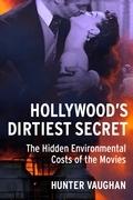 Hollywood's Dirtiest Secret