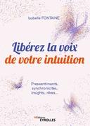 Libérez la voix de votre intuition