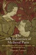 The Silk Industries of Medieval Paris